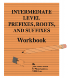 Essential Language Structures Intermediate Level Prefixes, Roots, and Suffixes - Work Book