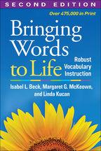 Bringing Words to Life Second Edition Robust Vocabulary Instruction Isabel L. Beck, Margaret G. McKeown, and Linda Kucan