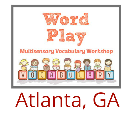 Word Play Multisensory Vocabulary/Morphology (Onsite or Distance Learning) Atlanta, GA: July 6-7, 2020